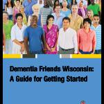 Dementia Friends Wisconsin Guide